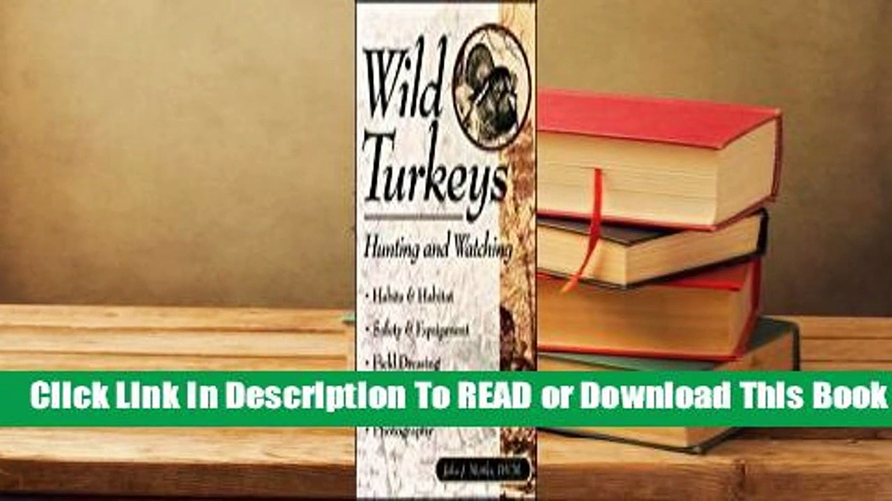 [Read] Wild Turkeys: Hunting and Watching  For Kindle