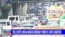 Pangulong #Duterte, hindi na hihingi ng emergency powers vs traffic congestion