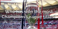 Champions League - Who has one the most Champions League trophies