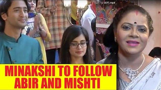 Yeh Rishtey Hai Pyaar Ke: Meenakshi to follow Mishti and Abir