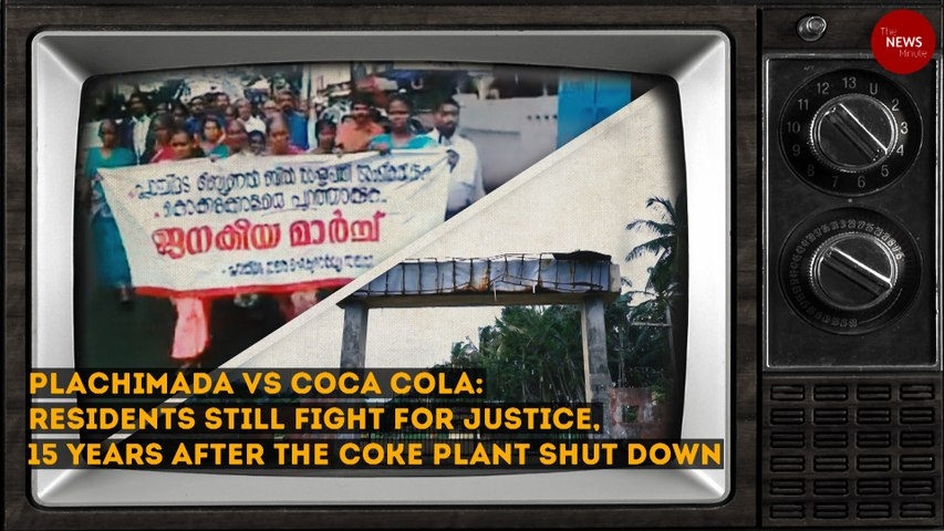 Plachimada vs Coca-Cola: Residents still fight for justice, 15 years after the coke plant shut down