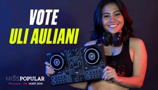 Vote ULI Auliani | Miss POPULAR 2019 - Pioneer DJ Hunt