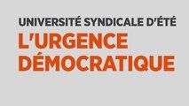 Université syndicale d'été, l'urgence démocratique