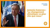"""Antonio Guterres : """"Le changement climatique va plus vite que nous."""""""