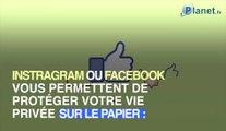 Le caractère privé de vos contenus Instagram et Facebook laissent à désirer