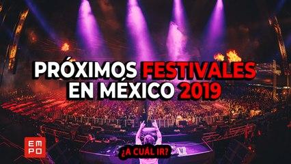 PRÓXIMOS FESTIVALES EN MÉXICO 2019