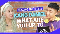[Pops in Seoul] Reading the Lyrics! Kang Daniel(강다니엘)'s What Are You Up To(뭐해)