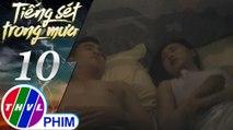 THVL | Tiếng sét trong mưa - Tập 10[2]: Duy cảm thấy nhàm chán khi ở cạnh một cô gái phong trần