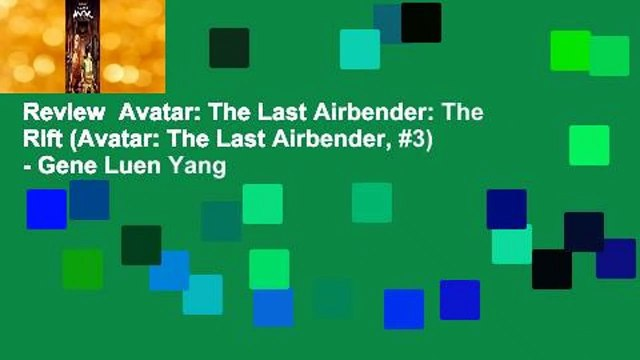 Review  Avatar: The Last Airbender: The Rift (Avatar: The Last Airbender, #3) - Gene Luen Yang