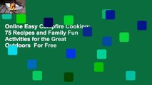 Online Easy Campfire Cooking: 75 Recipes and Family Fun Activities for the Great Outdoors  For Free