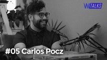 #05 WANZTalks | Carlos Pocz