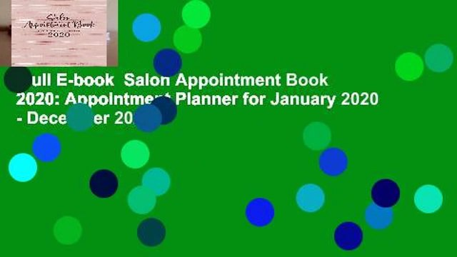 Full E-book  Salon Appointment Book 2020: Appointment Planner for January 2020 - December 2020