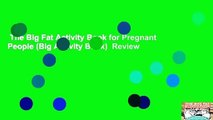 The Big Fat Activity Book for Pregnant People (Big Activity Book)  Review