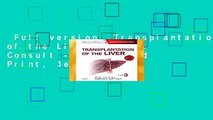 Full version  Transplantation of the Liver: Expert Consult - Online and Print, 3e  Review