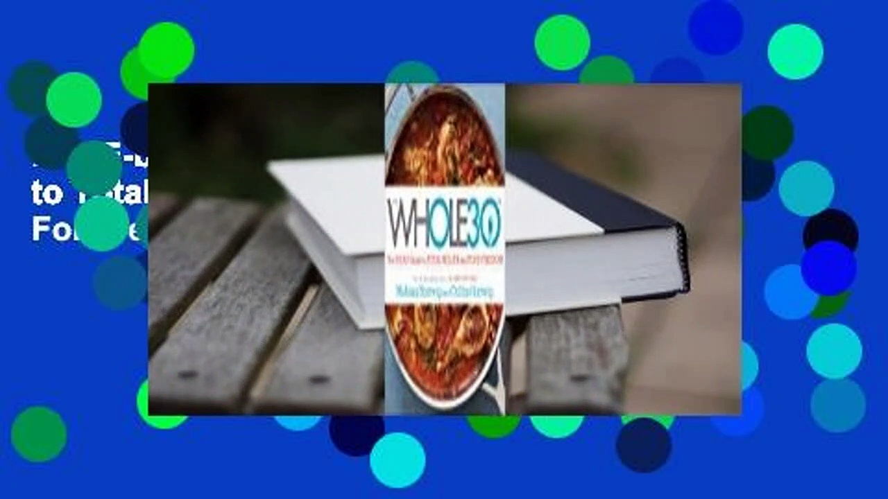 Full E-book The Whole30: The 30-Day Guide to Total Health and Food Freedom  For Free