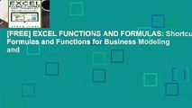 [FREE] EXCEL FUNCTIONS AND FORMULAS: Shortcuts, Formulas and Functions for Business Modeling and