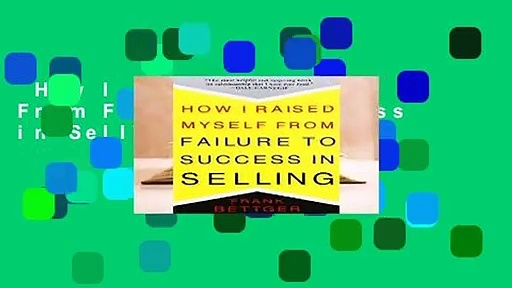 How I Raised Myself From Failure to Success in Selling  For Kindle