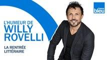 HUMOUR   La rentrée littéraire - L'humeur de Willy Rovelli