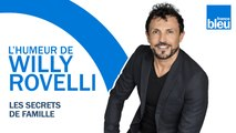 HUMOUR | Les secrets de famille - L'humeur de Willy Rovelli