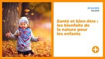 Santé et bien-être : les bienfaits de la nature pour les enfants