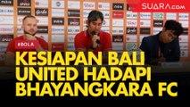 Kesiapan Bali United untuk Hadapi Bhayangkara FC