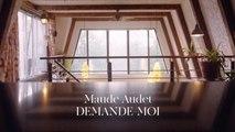 Maude Audet - Demande-moi [vidéoclip officiel]