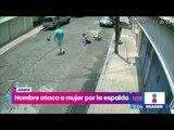 Hombre ataca a una mujer por la espalda en la CDMX | Noticias con Yuriria Sierra
