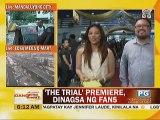 The Trial' premiere, dinagsa ng fans