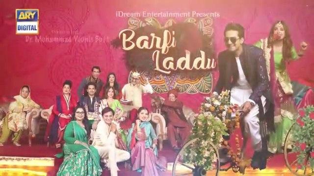 Barfi Laddu Ep 16 _ 12th Sep 2019 _ ARY Digital Drama