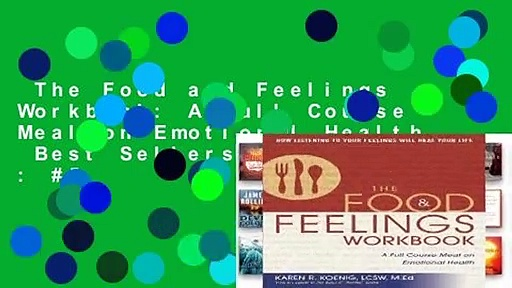 The Food and Feelings Workbook: A Full Course Meal on Emotional Health  Best Sellers Rank : #5