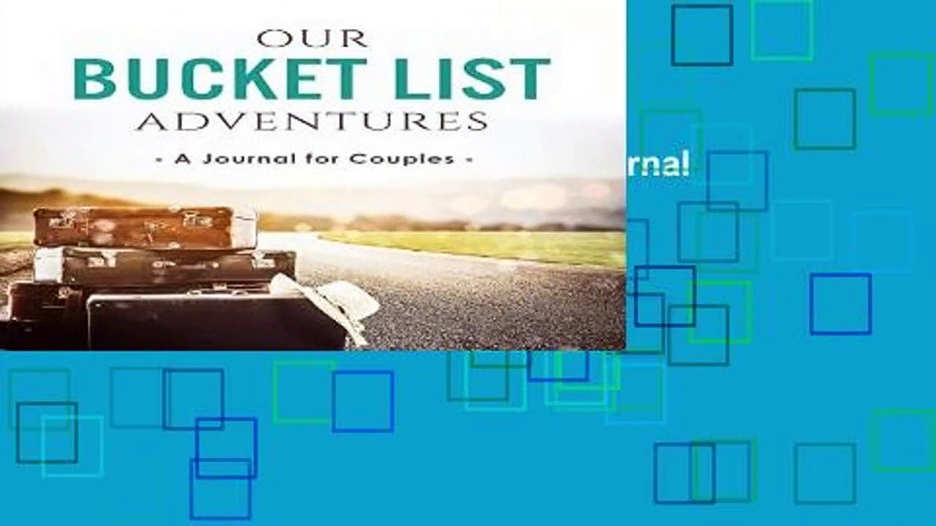 Our Bucket List Adventures A Journal For Couples For Kindle Video Dailymotion