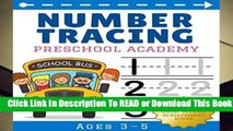 Full E-book Number Tracing Book for Preschoolers and Kids Ages 3-5: Preschool Workbook for