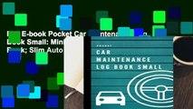 Full E-book Pocket Car Maintenance Log Book Small: Mini Vehicle Service Record Book; Slim Auto