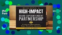 [Read] Building a High-Impact Board-Superintendent Partnership  For Online