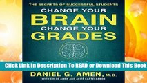 [Read] Change Your Brain, Change Your Grades: The Secrets of Successful Students:  Science-Based