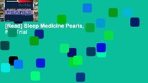 [Read] Sleep Medicine Pearls, 3e  For Trial