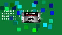 [Read] Basic Parkour: Parkour Training For Beginners (Survival Fitness)  For Kindle