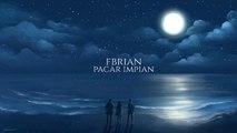 Fbrian - Pacar Impian (Official Lyric Video)