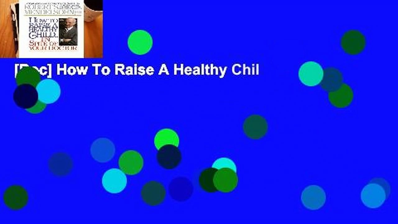 [Doc] How To Raise A Healthy Chil