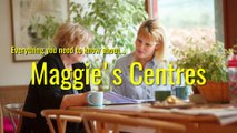 Maggie's Centres - Everything you need to know about Maggie's Centres