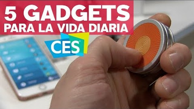 5 gadgets para la vida diaria #CES2018