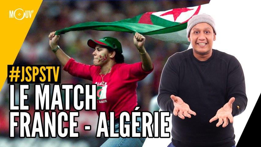 Je sais pas si t'as vu... Le match France - Algérie