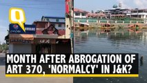 A Month Post Abrogation of Article 370, 'Normalcy' in the Valley?