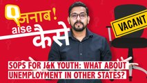 Kashmir Youth Promised Jobs, What About Unemployment in Other States?