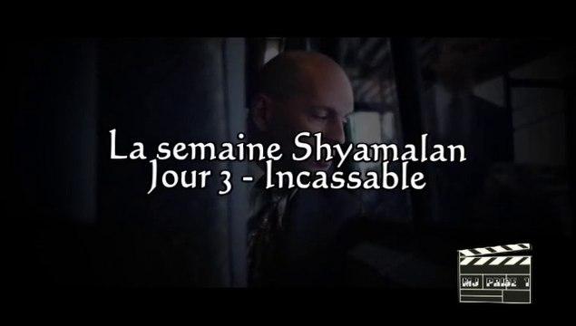 La semaine Shyamalan - Jour 3 - Incassable