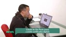 Cidade de São Paulo passa a emitir certificados digitais