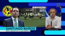 FOX Radio: Santiago Baños en EXCLUSIVA hablando de América