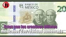 Estos son los creativos billetes mexicanos con realidad aumentada