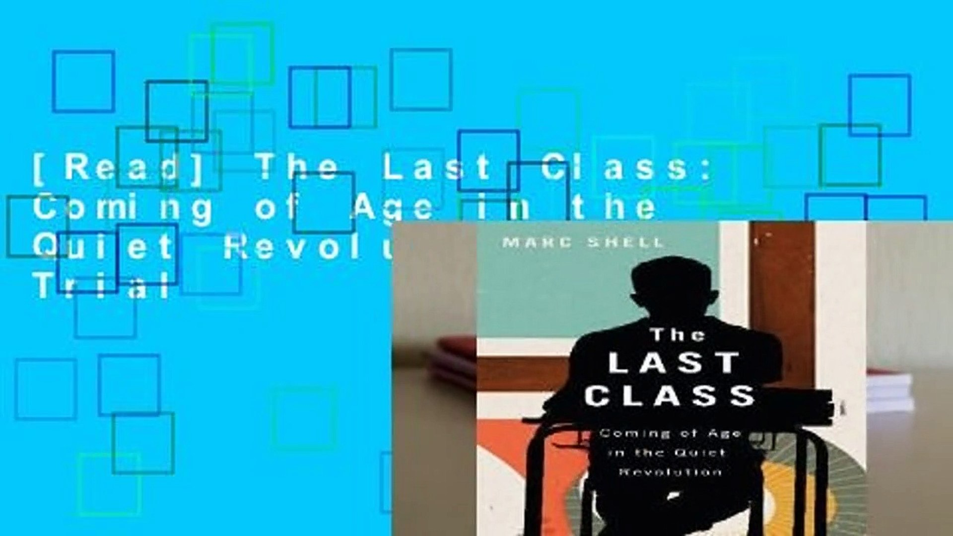 [Read] The Last Class: Coming of Age in the Quiet Revolution  For Trial