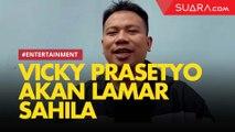 Akhir Bulan Ini, Vicky Prasetyo Akan Lamar Sahila Hisyam